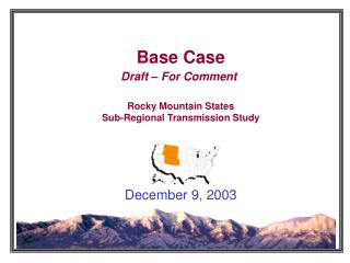 Base Case Draft – For Comment Rocky Mountain States Sub-Regional Transmission Study