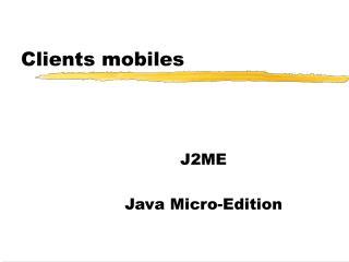 Clients mobiles