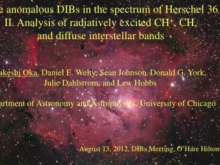 The anomalous DIBs in the spectrum of Herschel 36 II. Analysis of radiatively excited CH + , CH,