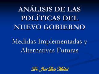 ANÁLISIS DE LAS POLÍTICAS DEL NUEVO GOBIERNO Medidas Implementadas y Alternativas Futuras