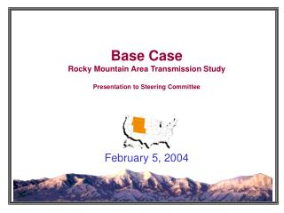 Base Case Rocky Mountain Area Transmission Study Presentation to Steering Committee