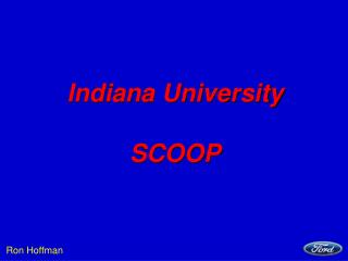 Indiana University SCOOP