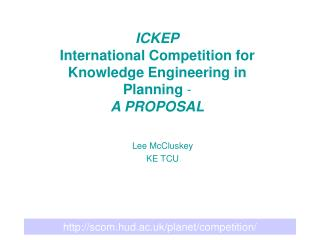ICKEP International Competition for Knowledge Engineering in Planning  - A PROPOSAL