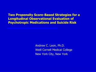 Andrew C. Leon, Ph.D. Weill Cornell Medical College New York City, New York