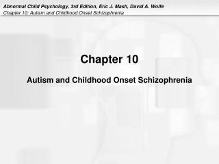 Chapter 10 Autism and Childhood Onset Schizophrenia