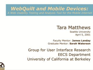 WebQuilt and Mobile Devices: A Web Usability Testing and Analysis Tool for the Mobile Internet
