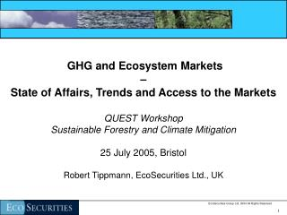 GHG and Ecosystem Markets – State of Affairs, Trends and Access to the Markets QUEST Workshop