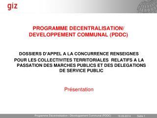 PROGRAMME DECENTRALISATION/ DEVELOPPEMENT COMMUNAL (PDDC)