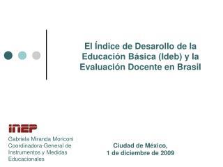 Gabriela Miranda Moriconi Coordinadora-General de Instrumentos y Medidas Educacionales