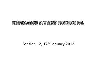 Session 12, 17 th  January 2012