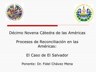 Décimo Novena Cátedra de las Américas Procesos de Reconciliación en las Américas: