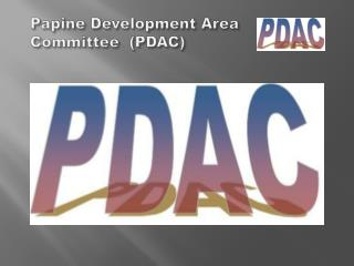 Papine  Development Area    Committee  (PDAC)