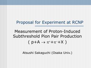Proposal for Experiment at RCNP