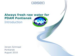 Always fresh raw water for  PDAM Pontianak