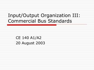 Input/Output Organization III: Commercial Bus Standards