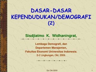 DASAR-DASAR KEPENDUDUKAN/DEMOGRAFI (2)
