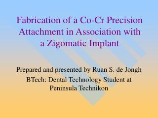 Fabrication of a Co-Cr Precision Attachment in Association with a Zigomatic Implant