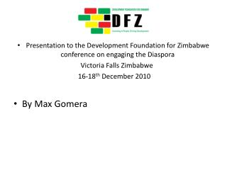 Presentation to the Development Foundation for Zimbabwe conference on engaging the Diaspora