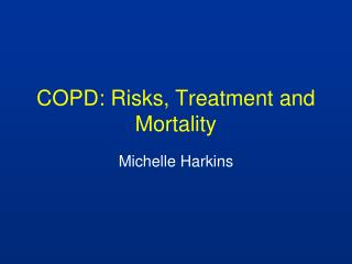 COPD: Risks, Treatment and Mortality