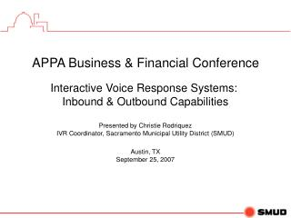 APPA Business & Financial Conference Interactive Voice Response Systems: