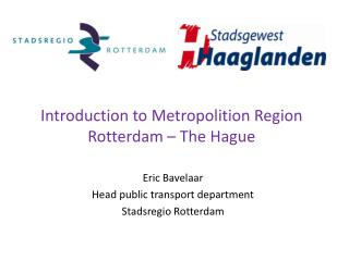Introduction to Metropolition Region Rotterdam � The Hague
