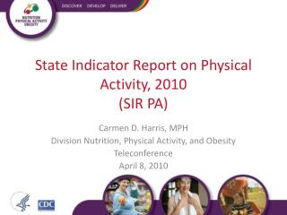 State Indicator Report on Physical Activity, 2010 (SIR PA)