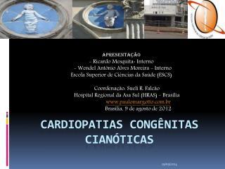CARDIOPATIAS  CONGêNITAS  CIANÓTICAS