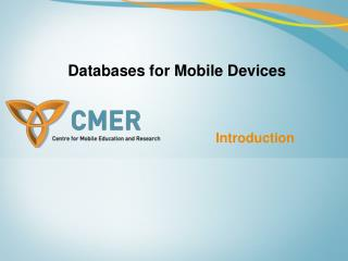 Databases for Mobile Devices