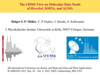 The CDMS View on Molecular Data Needs of  Herschel , SOFIA, and ALMA