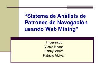 """""""Sistema de Análisis de Patrones de Navegación usando Web Mining"""""""
