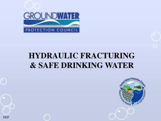 HYDRAULIC FRACTURING & SAFE DRINKING WATER