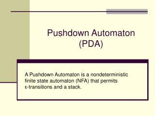 Pushdown Automaton (PDA)