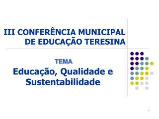 III CONFERÊNCIA MUNICIPAL DE EDUCAÇÃO TERESINA