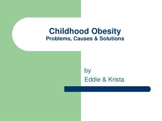 Childhood Obesity Problems, Causes  Solutions