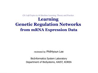 reviewed by  PhilHyoun Lee BioInformatics System Laboratory Department of BioSystems, KAIST, KOREA