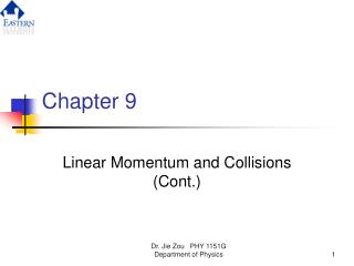 Linear Momentum and Collisions Cont.