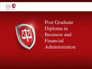 Post Graduate Diploma in  Business and  Financial Administration