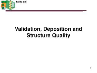 Validation, Deposition and Structure Quality