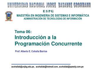 Tema 06: Introducci�n a la Programaci�n Concurrente