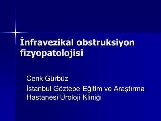 ?nfravezikal obstruksiyon fizyopatolojisi