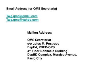 Email Address for QMS Secretariat Twg.qms@gmail Twg.qms@yahoo