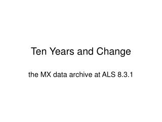 Ten Years and Change