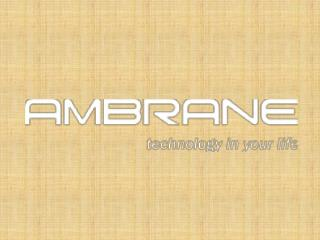 Ambrane India : Technology in Your Life