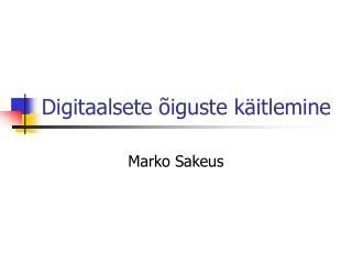 Digitaalsete õiguste käitlemine