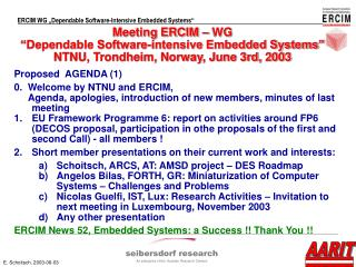Proposed  AGENDA (1) 0. 	Welcome by NTNU and ERCIM,