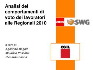 Analisi dei comportamenti di voto dei lavoratori alle Regionali 2010