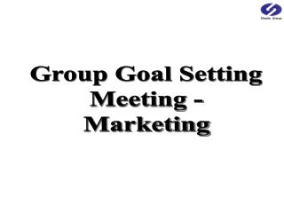 Group Goal Setting Meeting -  Marketing