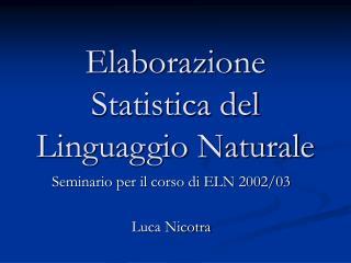 Elaborazione Statistica del Linguaggio Naturale