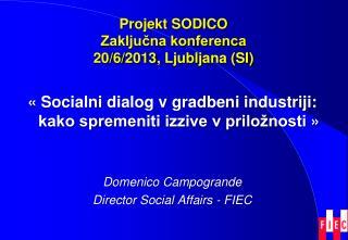 Projekt  SODICO Zaključna konferenca 20/6/2013, Ljubl j ana (SI)