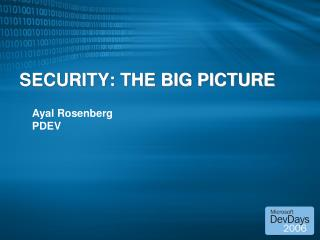 SECURITY: THE BIG PICTURE